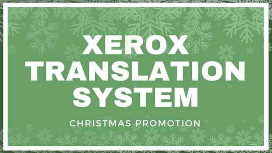 Christmas Promotion: Xerox Translation System
